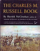 The Charles M. Russell book; the life and…
