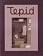 Tepid : summer 2003 by John Hankiewicz