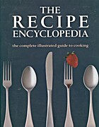 The Recipe Encyclopedia: The Complete…