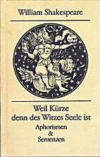 William Shakespeare: Weil Kürze denn…