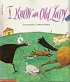 I Know an Old Lady by G. Brian Karas