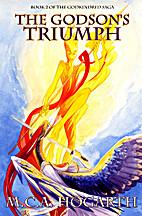 The Godson's Triumph by M. C. A. Hogarth