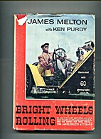 Bright Wheels Rolling by James Melton with…