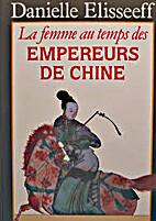 La femme au temps des empereurs de Chine by…