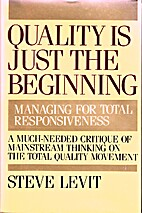 Quality is just the beginning : managing for…