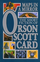 Maps in a Mirror: The Short Fiction of Orson…