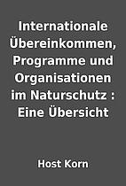 Internationale Übereinkommen, Programme und…