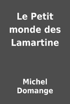 Le Petit monde des Lamartine by Michel…