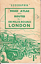 Road Atlas and Route guide No. 1: 100 Miles…