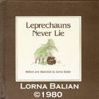 Leprechauns Never Lie by Lorna Balian