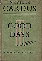 Good days by Neville Cardus