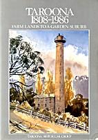 Taroona, 1808-1986 : farm lands to a garden…