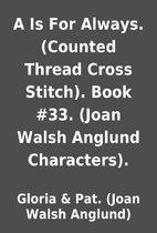A Is For Always. (Counted Thread Cross…