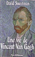 Une vie de Vincent Van Gogh by David…