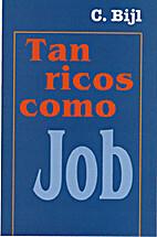 Tan Ricos como Job by C. Bijl