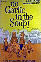 No Garlic in the Soup - A Portuguese…