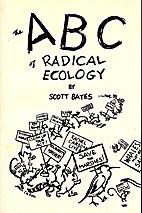 The ABC of Radical Ecology by Scott Bates