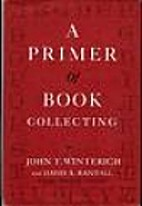 A primer of book collecting by John Tracy…