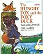 Hungry Fox and the Foxy Duck by Kathleen…