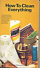 How To Clean Everything 3rd edition Revised…