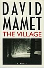 The Village: A Novel by David Mamet