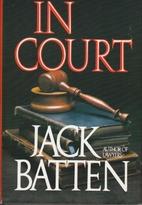 In Court by Jack Batten