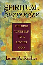 Spiritual Surrender: Yielding Yourself to a…