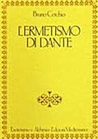 L'ermetismo di Dante by Bruno Cerchio