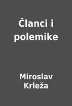 Članci i polemike by Miroslav Krleža