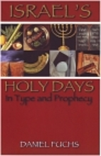 Israel's Holy Days in Type and Prophecy by…