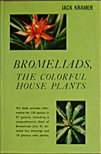 Bromeliads: The Colorful House Plants by…