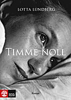 Timme noll by Lotta Lundberg