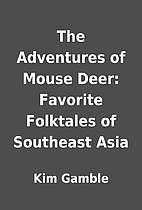 The Adventures of Mouse Deer: Favorite…