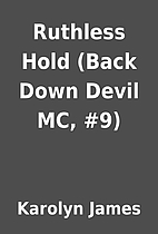Ruthless Hold (Back Down Devil MC, #9) by…