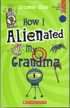 How I alienated my grandma by Suzanne Main