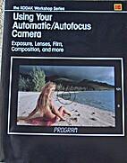 Using Your Automatic Autofocus Camera (The…