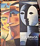 Xul/Brazil: Imaginarios em Dialogo by Jorge…