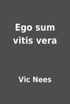 Ego sum vitis vera by Vic Nees