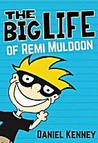 The Big Life of Remi Muldoon: (A Hilarious…