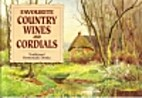 Favourite Country Wines and Cordials by…