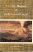 Ancient Modocs of California and Oregon by…