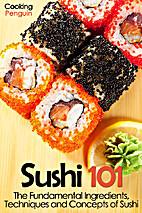 Sushi 101: The Fundamental Ingredients,…