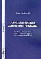 Funkcja Regulacyjna Administracji Publicznej…