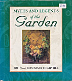 Myths and Legends of the Garden by John…