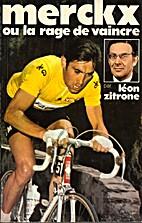 Merckx ou la rage de vaincre by Léon…