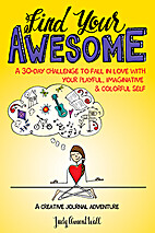 Find Your Awesome: A 30-Day Challenge to…