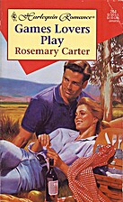 Games Lovers Play by Rosemary Carter