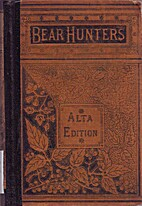 The bear-hunters of the Rocky Mountains by…