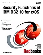 Security Functions of IBM DB2 10 for z/OS by…