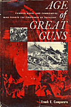 THE AGE OF GREAT GUNS, CANNON KINGS AND…